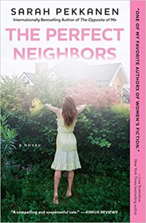 The Perfect Neighbors: A Novel   by Sarah Pekkanen