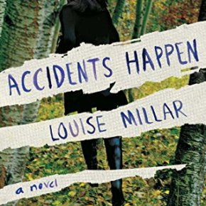Accidents Happen: A Novel by Louise Millar