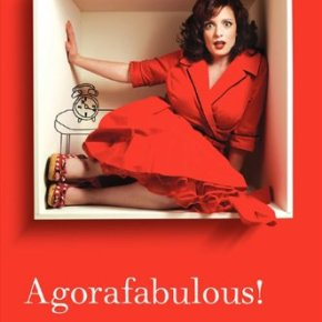 Agorafabulous!: Dispatches from My Bedroom by Sara Benincasa