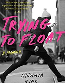 Trying to Float: A Memoir by NicolaiaRips
