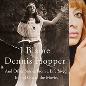 I Blame Dennis Hopper: And Other Stories from a Life Lived In and Out of the Movies by IlleanaDouglas