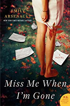 Miss Me When I'm Gone: A Novel by Emily Arsenault