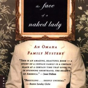 The Face of a Naked Lady: An Omaha Family Mystery  by MichaelRips