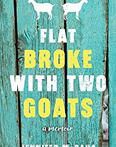 Flat Broke with Two Goats: A Memoir by Jennifer McGaha