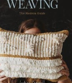 Welcome to Weaving: The Modern Guide by Lindsey Campbell