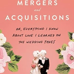 Mergers and Acquisitions: Or, Everything I Know About Love I Learned on the Wedding Pages by CateDoty