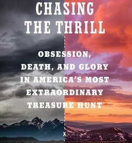 Chasing the Thrill: Obsession, Death, and Glory in America's Most Extraordinary Treasure Hunt by DanielBarbarisi